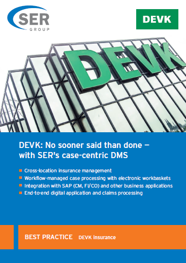 DEVK: No sooner said than done — with SER's case-centric DMS