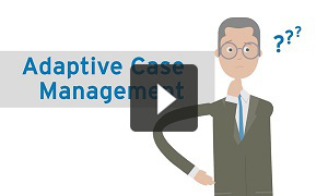 Adaptive Case Management - Was ist das?