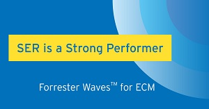 "SER a ""Strong Performer"" among ECM vendors"